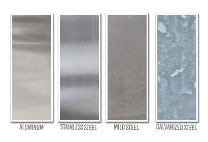 Aluminum, Stainless Steel, Mild Steel, Galvanized Steel